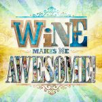 BBW018 Wine makes me Awesome