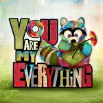 FF019 You Are My Everything Raccoon