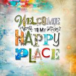 SW021 Welcome To My Happy Place