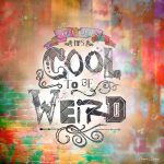 SW042 Cool to be Weird