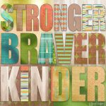 MM014 Stronger Braver Kinder